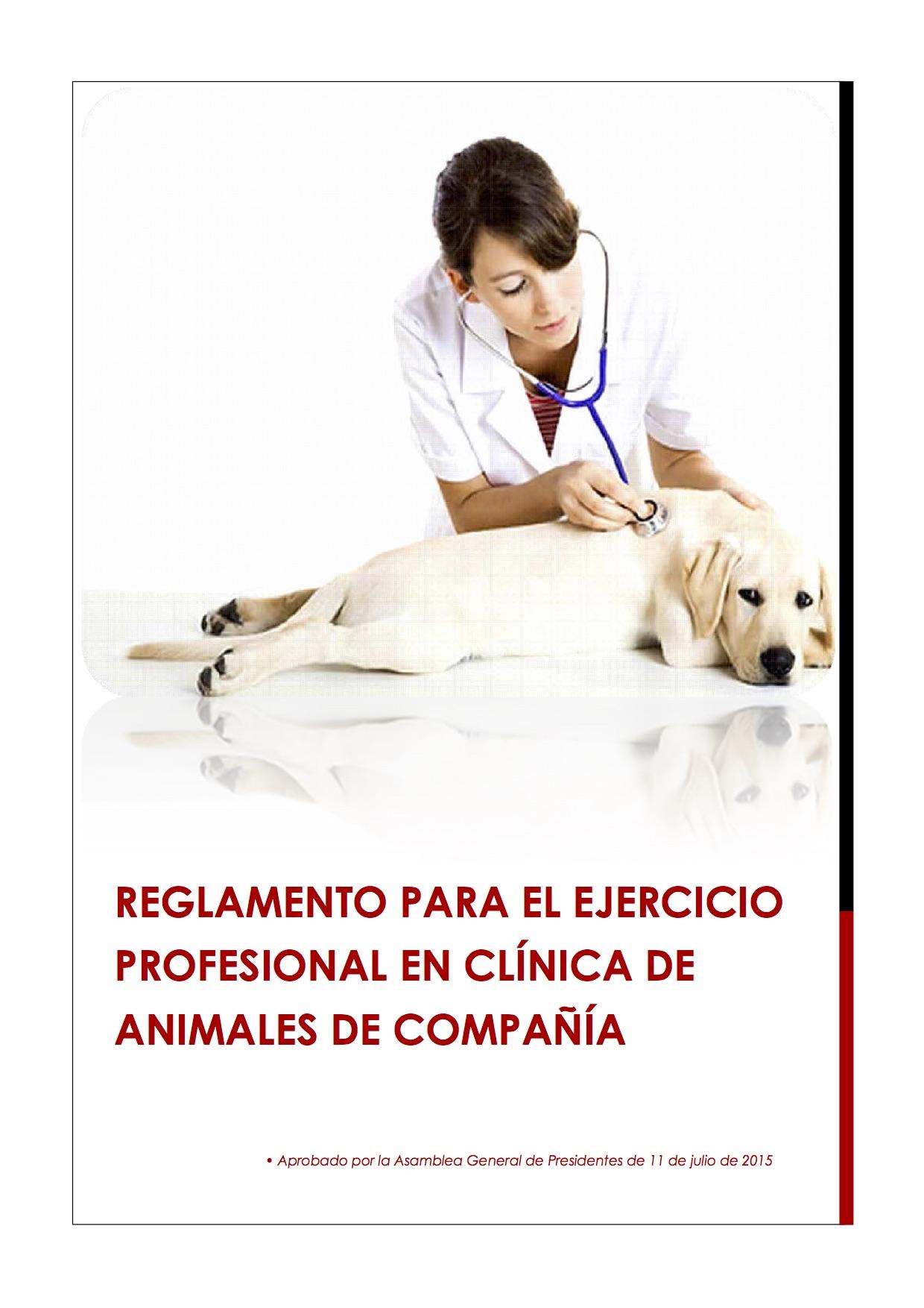 2015_07_11 REGLAMENTO PARA EL EJERCICIO PROFESIONAL EN CLÍNICA DE ANIMALES DE COMPAÑÍA